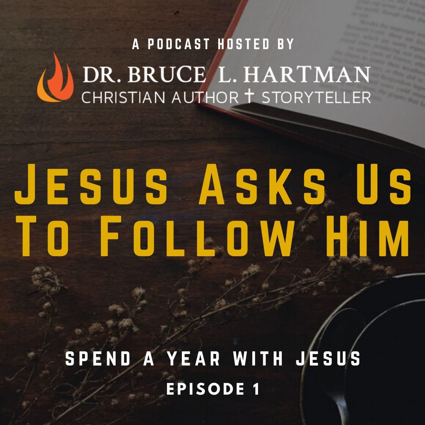 Jesus asks us to follow him